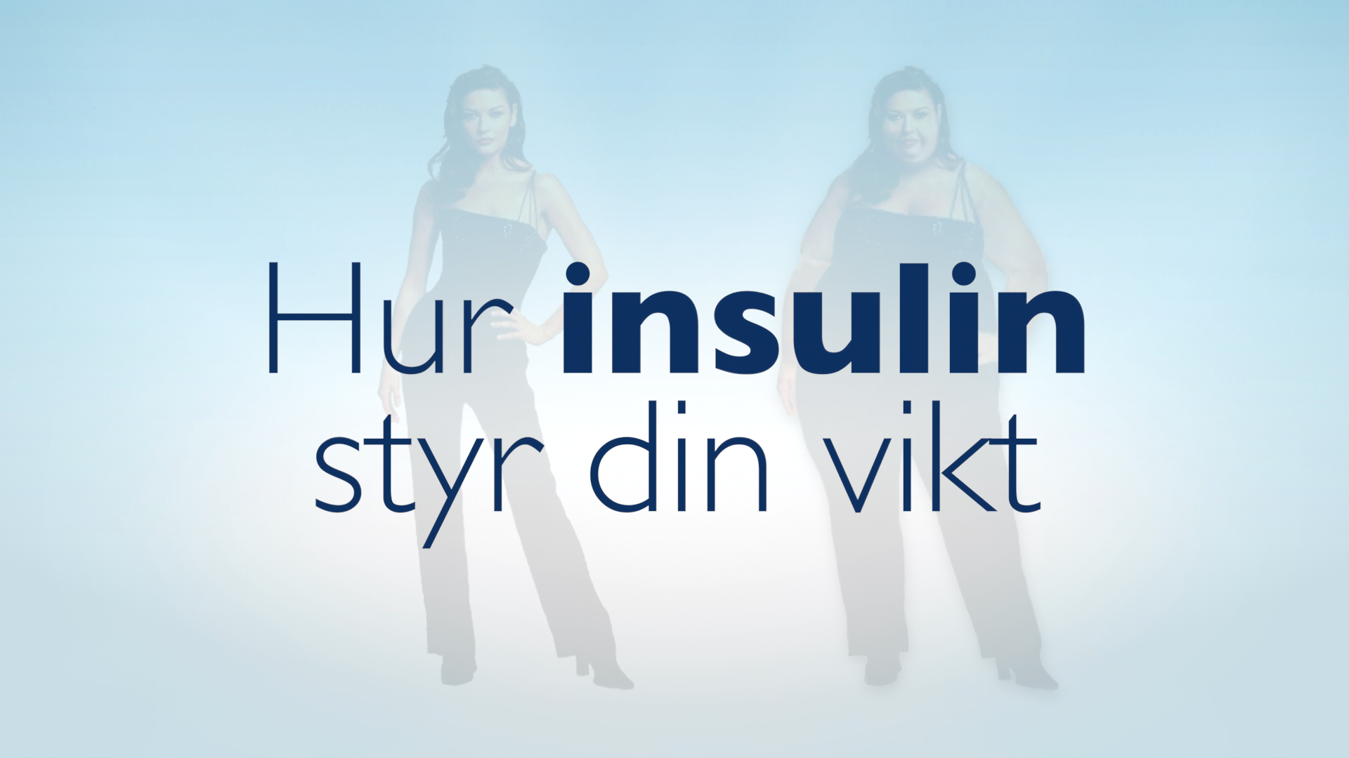Video - Hur insulin styr din vikt3