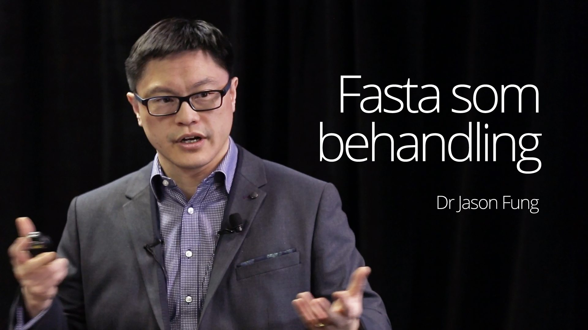 Dr. Jason Fung - Therapeutic Fasting