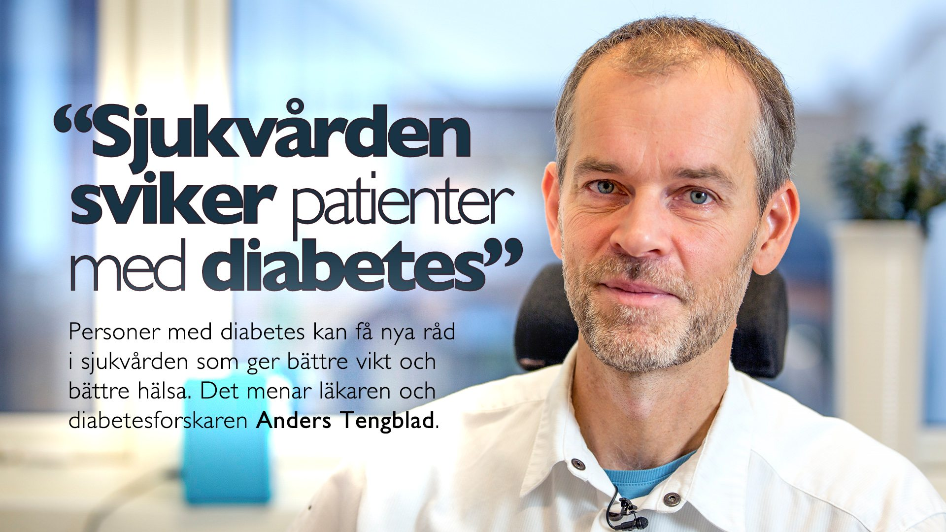 """Sjukvården sviker patienter med diabetes"""